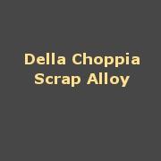 Della Choppia Scrap Alloy